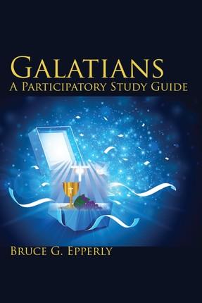 Galatians; A Participatory Study Guide