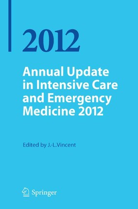 Annual Update in Intensive Care and Emergency Medicine 2012