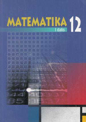 Matematika 12. I dalis
