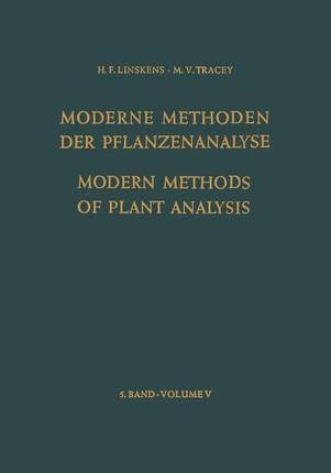 Modern Methods of Plant Analysis / Moderne Methoden der Pflanzenanalyse