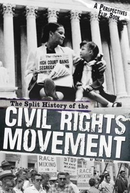 The Split History of the Civil Rights Movement: Activists' Perspective/Segregationists' Perspective
