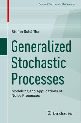 Generalized Stochastic Processes