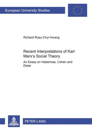 Recent Interpretations of Karl Marx's Social Theory