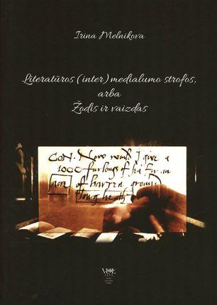 Literatūros (inter)medialumo strofos, arba Žodis ir vaizdas