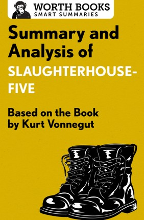 Summary and Analysis of Slaughterhouse-Five