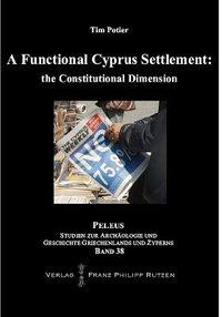 A Functional Cyprus Settlement: the Constitutional Dimension