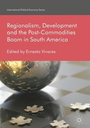 Regionalism, Development and the Post-Commodities Boom in South America