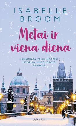 Metai ir viena diena: jausminga trijų moterų istorija snieguotoje Prahoje