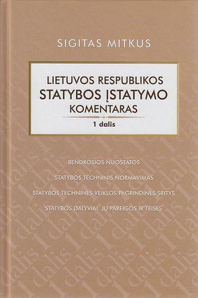 Lietuvos Respublikos Statybos įstatymo komentaras (1 dalis)