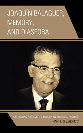 Joaquín Balaguer, Memory, and Diaspora