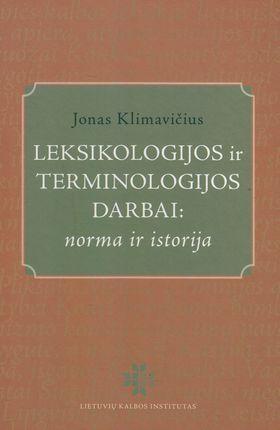 Leksikologijos ir terminologijos darbai: norma ir istorija