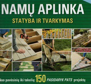 Namų aplinka: statyba ir tvarkymas (papildytas ir pataisytas leidimas)