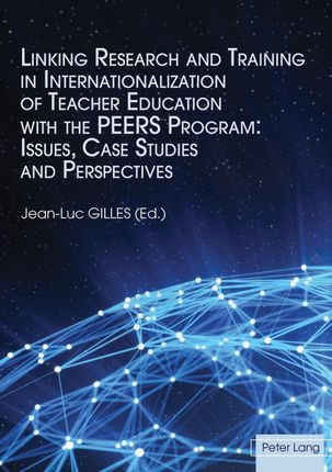 Linking Research and Training in Internationalization of Teacher Education with the PEERS Program: Issues, Case Studies and Perspectives