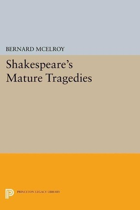 Shakespeare's Mature Tragedies