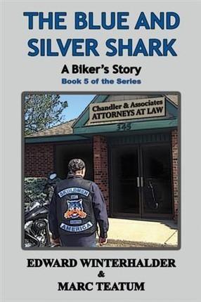 Blue and Silver Shark: A Biker's Story