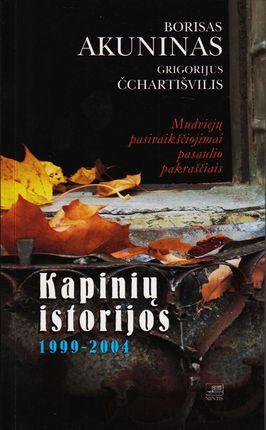 Kapinių istorijos. 1999–2004
