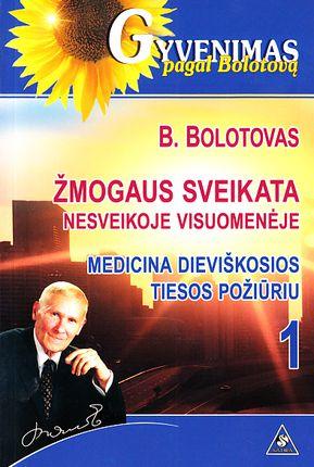 Žmogaus sveikata nesveikoje visuomenėje. Medicina dieviškosios tiesos požiūriu. 1 dalis