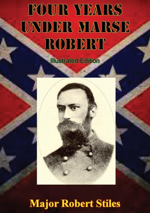 Four Years Under Marse Robert [Illustrated Edition]