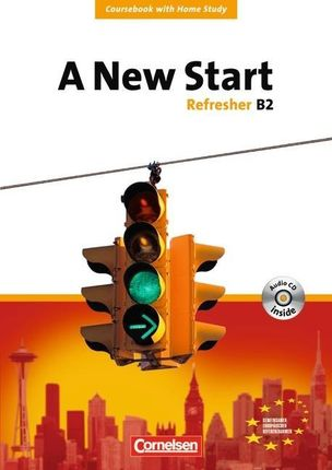 A New Start. Refresher B2. Neue Ausgabe. Coursebook mit Home Study Section, Home Study CD, Class CDs
