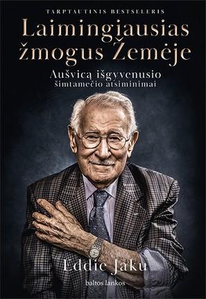 Laimingiausias žmogus Žemėje: Aušvicą išgyvenusio šimtamečio atsiminimai