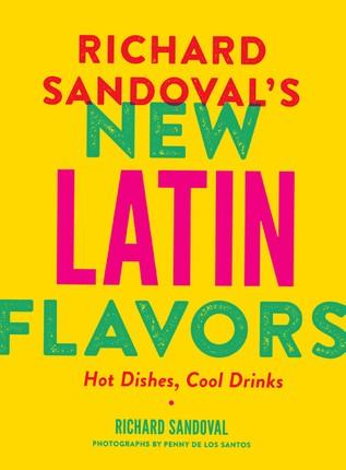 Richard Sandoval's New Latin Flavors