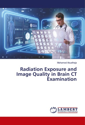 Radiation Exposure and Image Quality in Brain CT Examination