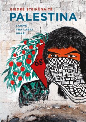 Palestina. Laisvė yra labai graži
