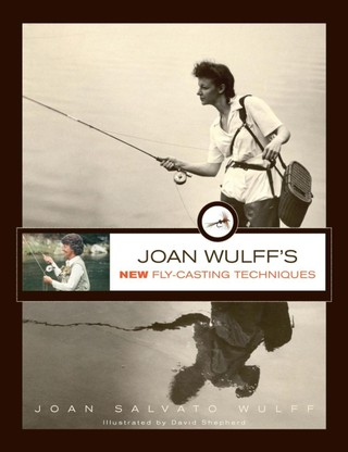 Joan Wulff's New Fly-Casting Techniques