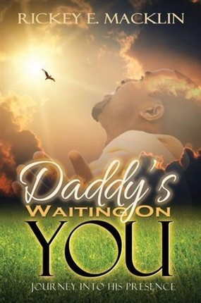 Daddy's Waiting On You