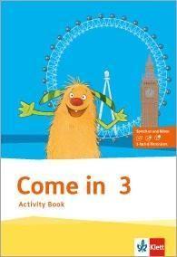 Come in. Activity Book mit Bild-/Wortkarten und Audio-CD  3. Schuljahr