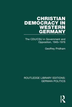 Christian Democracy in Western Germany (RLE: German Politics)