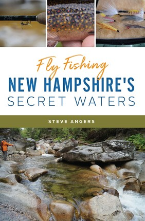 Fly Fishing New Hampshire's Secret Waters