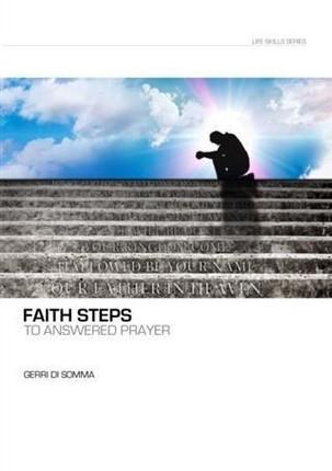 Faith Steps To Answered Prayer