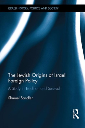 The Jewish Origins of Israeli Foreign Policy