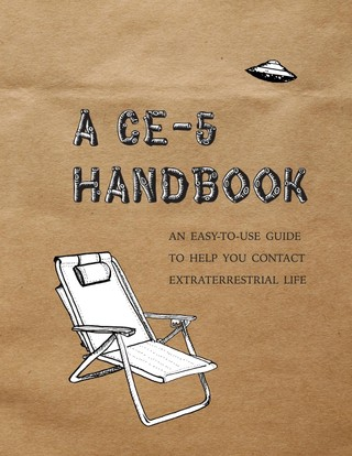 A CE-5 Handbook: An Easy-To-Use Guide to Help You Contact Extraterrestrial Life