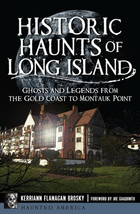 Historic Haunts of Long Island