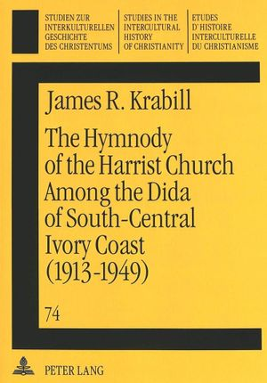 The Hymnody of the Harrist Church Among the Dida of South-Central Ivory Coast (1913-1949)