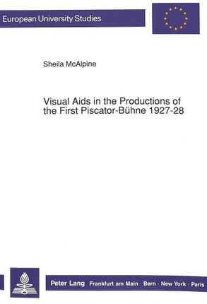 Visual Aids in the Productions of the First Piscator-Bühne 1927-28