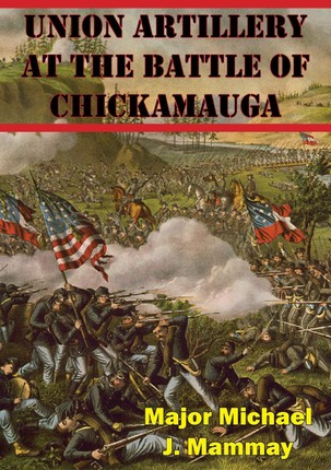 Union Artillery At The Battle Of Chickamauga