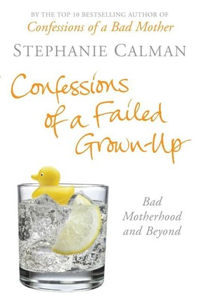 Confessions of a Failed Grown Up