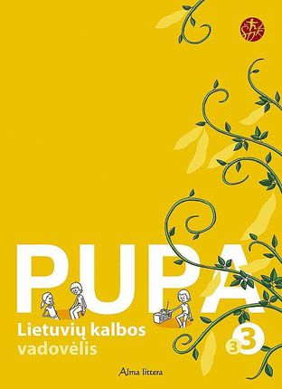 "Pupa. Lietuvių kalba. 3-oji knyga III klasei (serija ""Šok"")"