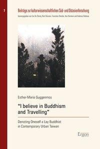 """I believe in Buddhism and Travelling"""
