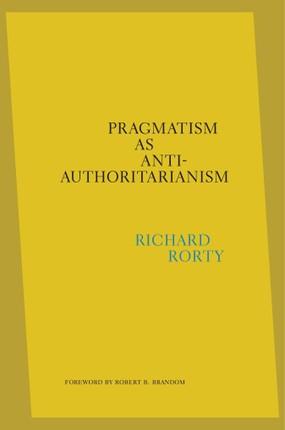 Pragmatism as Anti-Authoritarianism