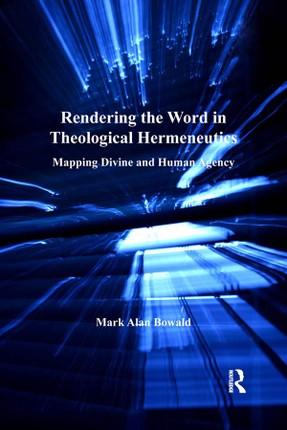 Rendering the Word in Theological Hermeneutics
