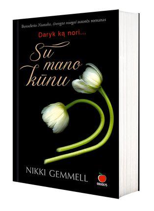Su mano kūnu: bestselerio NUOTAKA, IŠRENGTA NUOGAI autorė kviečia į nuodėmingą savęs pažinimą