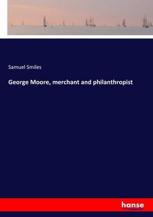 George Moore, merchant and philanthropist