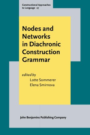 Nodes and Networks in Diachronic Construction Grammar