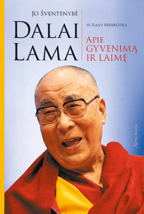 Jo šventenybė Dalai Lama apie gyvenimą ir laimę