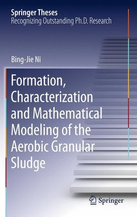 Formation, characterization and mathematical modeling of the aerobic granular sludge