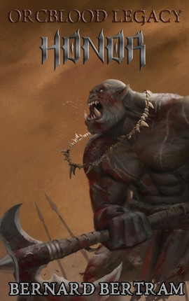 Orcblood Legacy: Honor